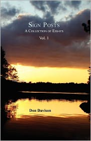 Sign Posts: A Collection of Essays Vol. I - Don Davson Phd