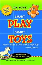 Smart Play Smart Toys: How to Raise a Child with a High Pq - Auerbach, Stevanne