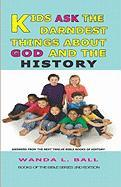 Kids Ask the Darndest Things about God and the History