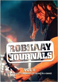 Robkaay Journals; (Vol Ii) This Is What Its Really Like Being In A Band - Rob Kaay, Ken Taylor (Illustrator)