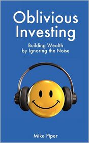 Oblivious Investing - Mike Piper