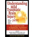 Understanding Mild Traumatic Brain Injury (Mtbi) - Mary Ann Keatley Phd