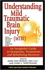 Understanding Mild Traumatic Brain Injury (Mtbi): An Insightful Guide to Symptoms, Treatments, and Redefining Recovery - Mary Ann Keatley Phd, Laura L. Whittemore