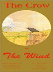 The Crow And The Wind - Kathi Harper Hill, David L. Hill (Illustrator)