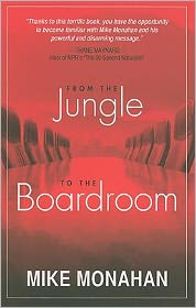 From the Jungle to the Boardroom - Mike Monahan