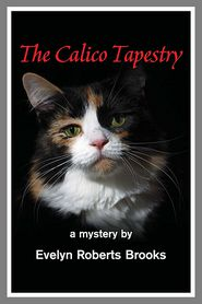 The Calico Tapestry - Evelyn Roberts Brooks