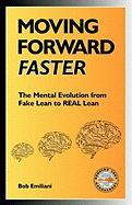 Moving Forward Faster: The Mental Evolution from Fake Lean to Real Lean