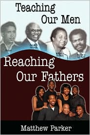 Teaching Our Men, Reaching Our Fathers - Matthew Parker, Diane Reeder (Editor)