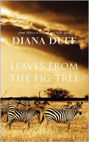 Leaves From The Fig Tree - Diana Duff, Jayne Southern (Editor), Jacques Stenvert (Illustrator)