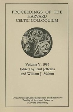 Proceedings of the Harvard Celtic Colloquium, 1985: Volume V - Herausgeber: Jefferiss, Paul Armstrong, John, III Mahon, William J.