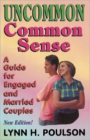 Uncommon Common Sense - Lynn H. Poulson M.Ed., Julie Poulson (Illustrator)