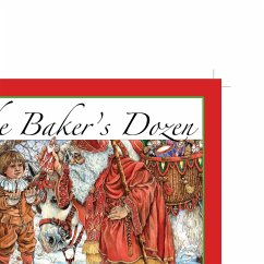 The Baker's Dozen: A Saint Nicholas Tale (15th Anniversary Edition with Bonus Cookie Recipe and Pattern for St. Nicholas Cookies) - Shepard, Aaron