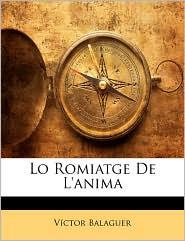 Lo Romiatge De L'Anima - Victor Balaguer