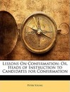 Lessons on Confirmation - Peter Young