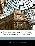 A History of Architectural Development ..., Volume 3