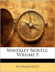 Waverley Novels, Volume 5 - Walter Scott