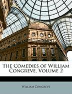 The Comedies of William Congreve, Volume 2