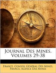 Journal Des Mines, Volumes 29-38 - France. Conseil General Des Mines, Created by Agence Des Mine France Agence Des Mines