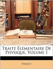 Traite Elementaire De Physique, Volume 1 - Pinault