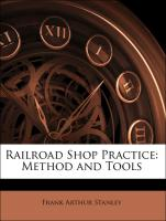 Railroad Shop Practice: Method and Tools