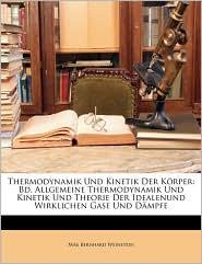 Thermodynamik Und Kinetik Der Korper - Max Bernhard Weinstein