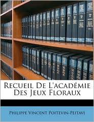 Recueil De L'Academie Des Jeux Floraux