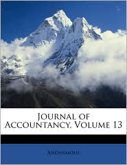 Journal Of Accountancy, Volume 13 - Anonymous