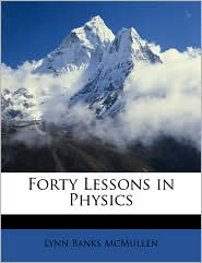 Forty Lessons In Physics - Lynn Banks Mcmullen