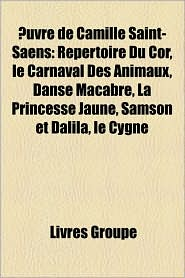Uvre De Camille Saint-Sa Ns - Livres Groupe (Editor)