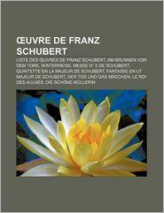 Uvre De Franz Schubert - Source Wikipedia, Livres Groupe (Editor)