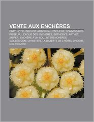 Vente Aux Ench Res - Source Wikipedia, Livres Groupe (Editor)