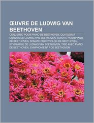 Uvre De Ludwig Van Beethoven - Source Wikipedia, Livres Groupe (Editor)