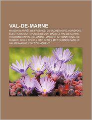 Val-De-Marne - Source Wikipedia, Livres Groupe (Editor)