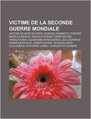 Victime De La Seconde Guerre Mondiale - Source Wikipedia, Livres Groupe (Editor)