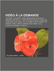 Vid O La Demande - Source Wikipedia, Livres Groupe (Editor)