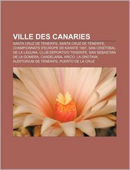 Ville Des Canaries - Source Wikipedia, Livres Groupe (Editor)