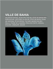 Ville De Bahia - Source Wikipedia, Livres Groupe (Editor)