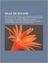 Ville De Bolivie - Source Wikipedia, Livres Groupe (Editor)