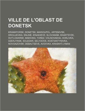 Ville De L'Oblast De Donetsk - Source Wikipedia, Livres Groupe (Editor)