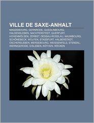 Ville De Saxe-Anhalt - Source Wikipedia, Livres Groupe (Editor)