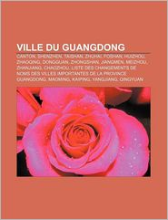 Ville Du Guangdong - Source Wikipedia, Livres Groupe (Editor)