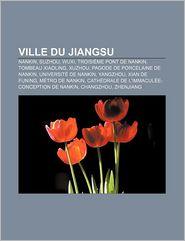Ville Du Jiangsu - Source Wikipedia, Livres Groupe (Editor)