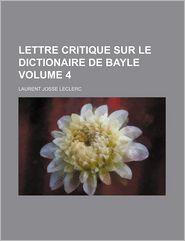 Lettre Critique Sur Le Dictionaire de Bayle (Volume 4)