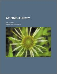 At one-thirty; a mystery - Isabel Ostrander
