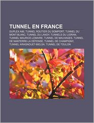 Tunnel En France - Source Wikipedia, Livres Groupe (Editor)