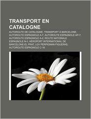 Transport En Catalogne - Source Wikipedia, Livres Groupe (Editor)