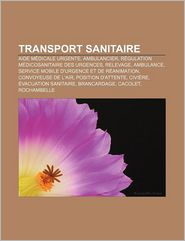 Transport Sanitaire - Source Wikipedia, Livres Groupe (Editor)