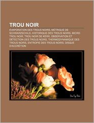 Trou Noir - Source Wikipedia, Livres Groupe (Editor)