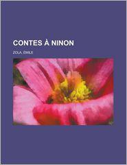 Contes a Ninon - Emile Zola