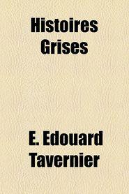 Histoires Grises - E. Edouard Tavernier